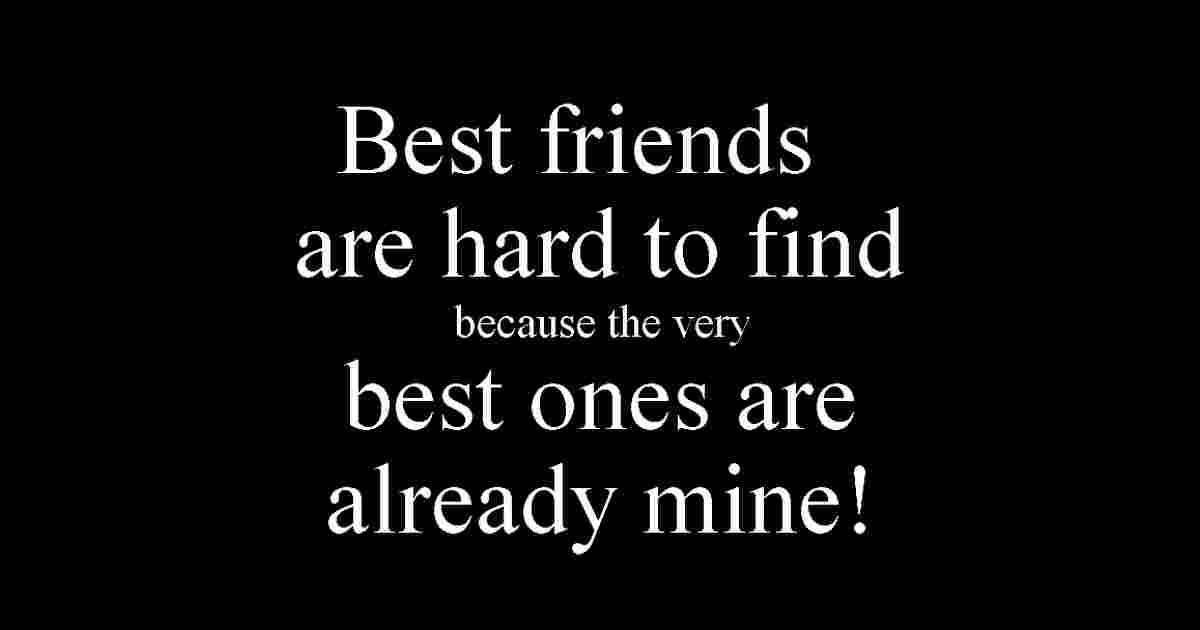 Friends are hard to find