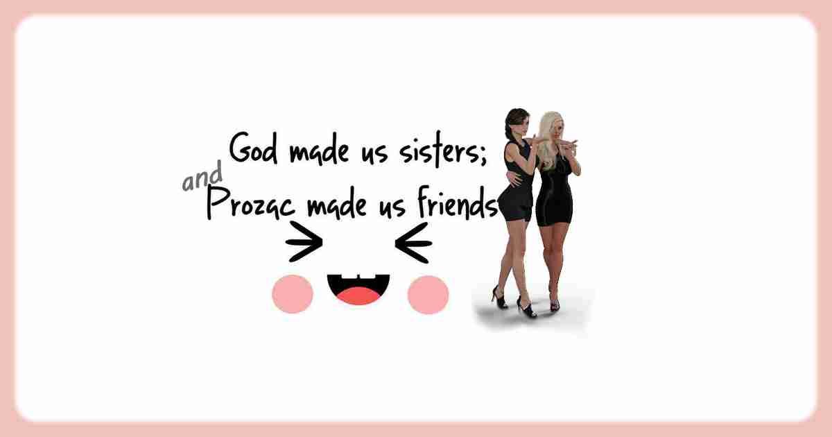 Lord made us sisters