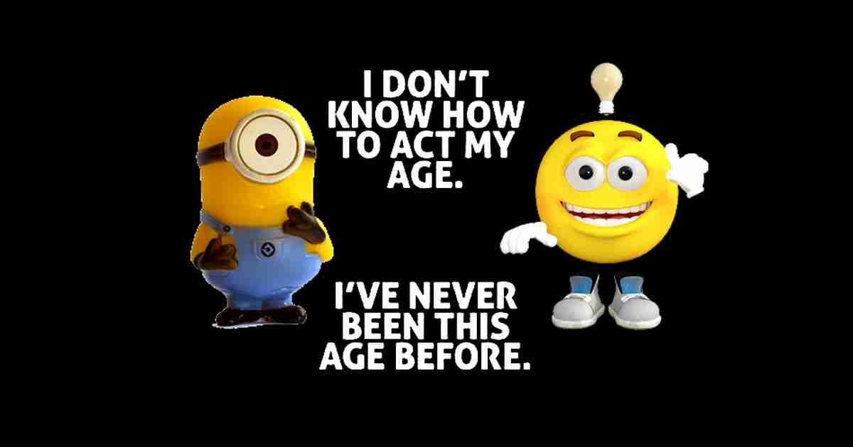 How to act my age