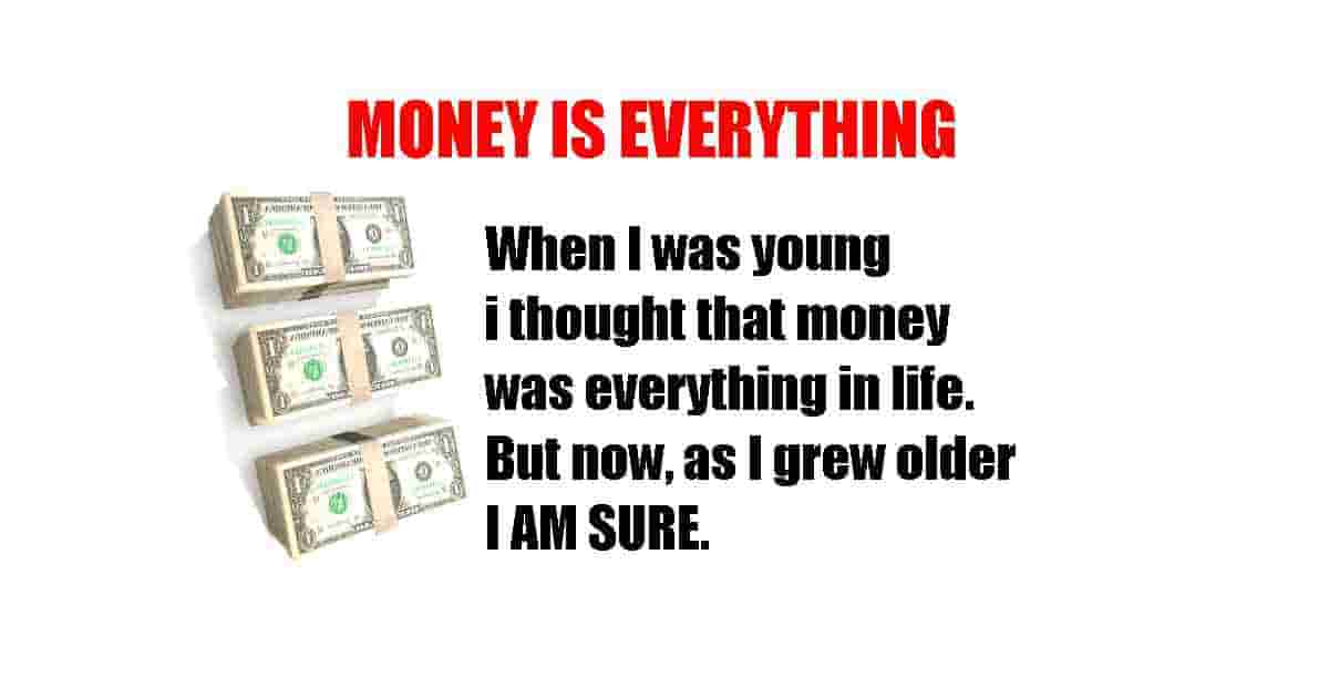 Money is  everything funny quotes