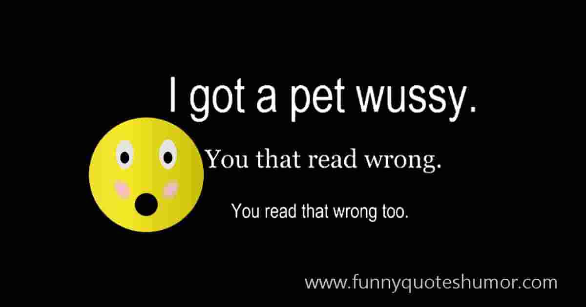 Read This Text Fast, I got a pet wussy. You that read wrong, and you read that wrong too!