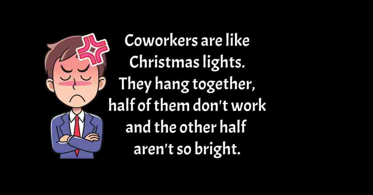Coworkers Are Like Christmas Lights