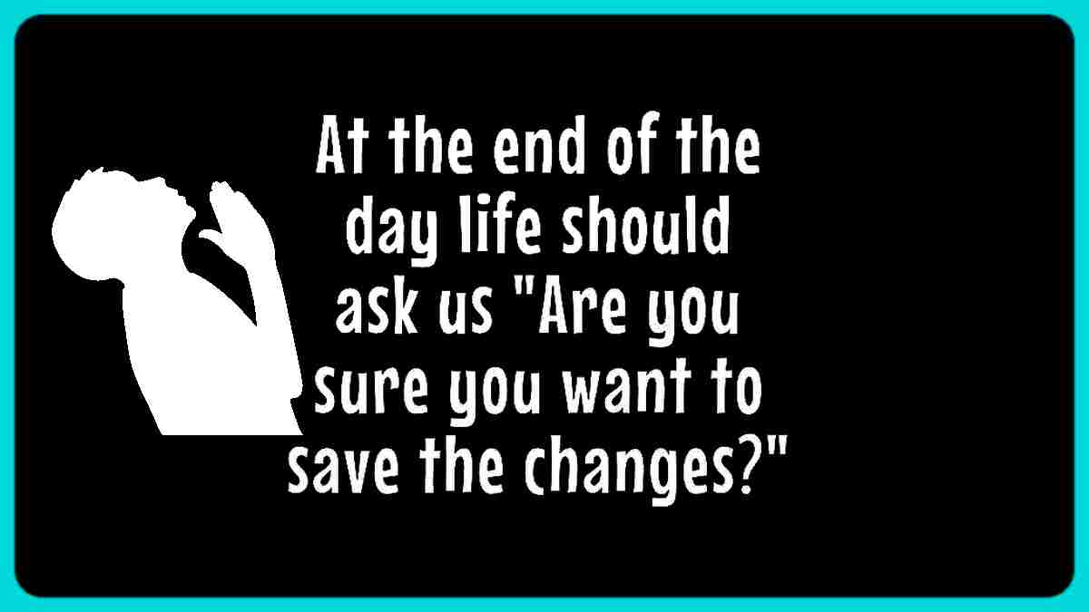 Funny quote about life changes