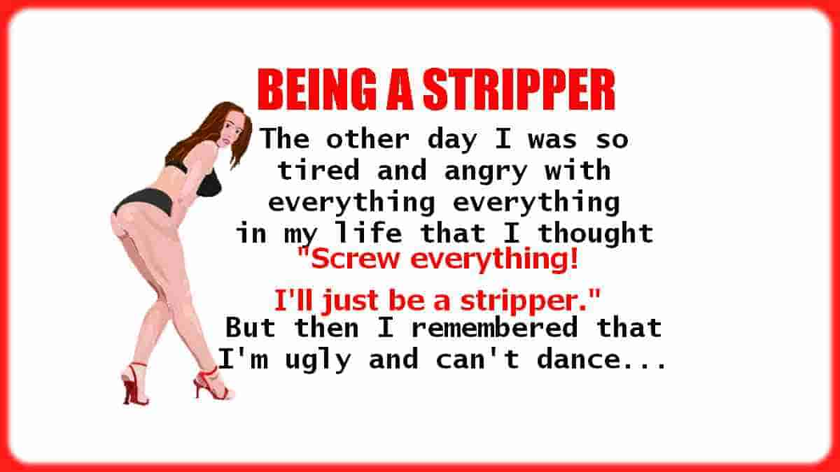humor quote about being a stripper