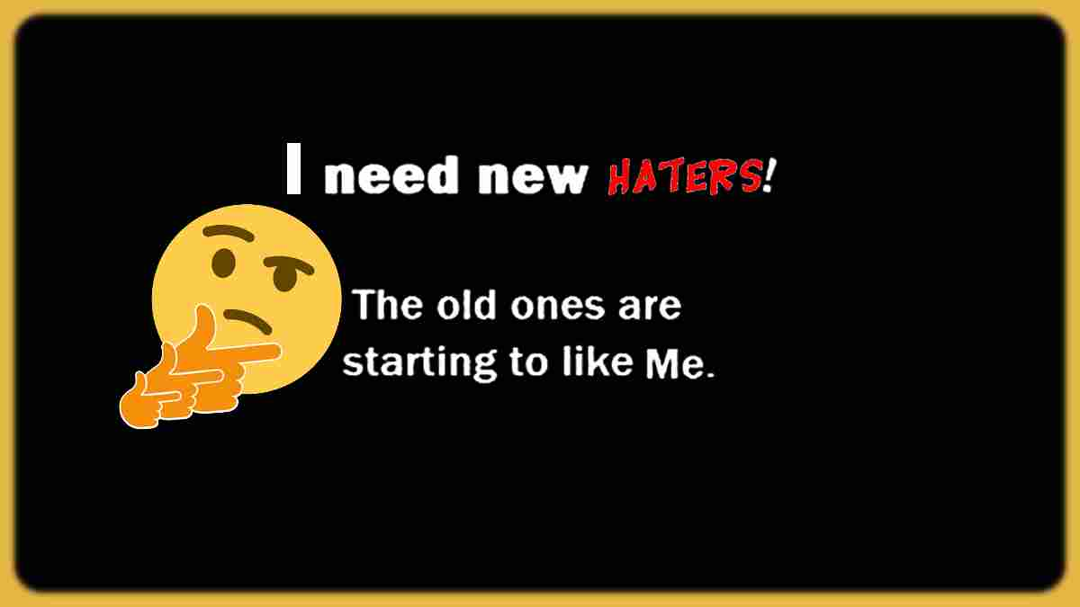 Humor quote about people that hate me