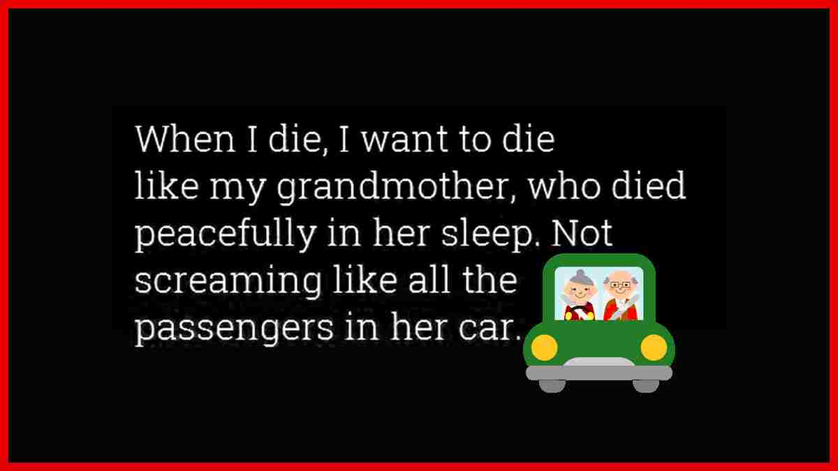 Dieing like my grandmother funny quote