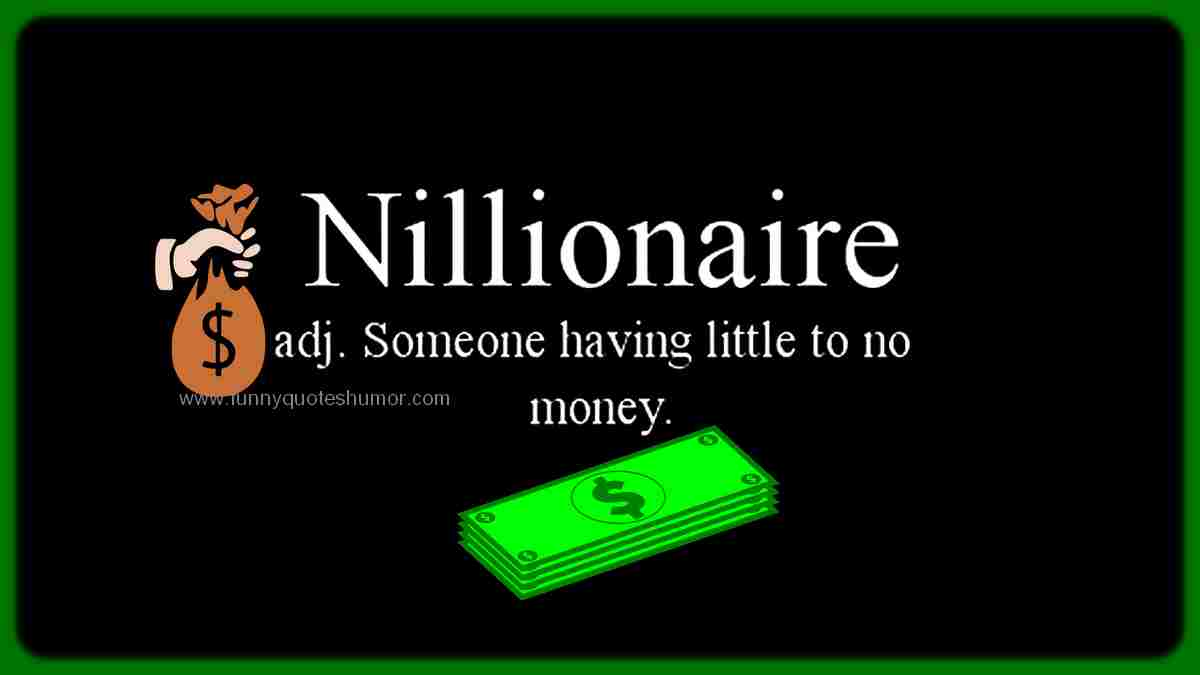 What is a Nillionaire funny definition