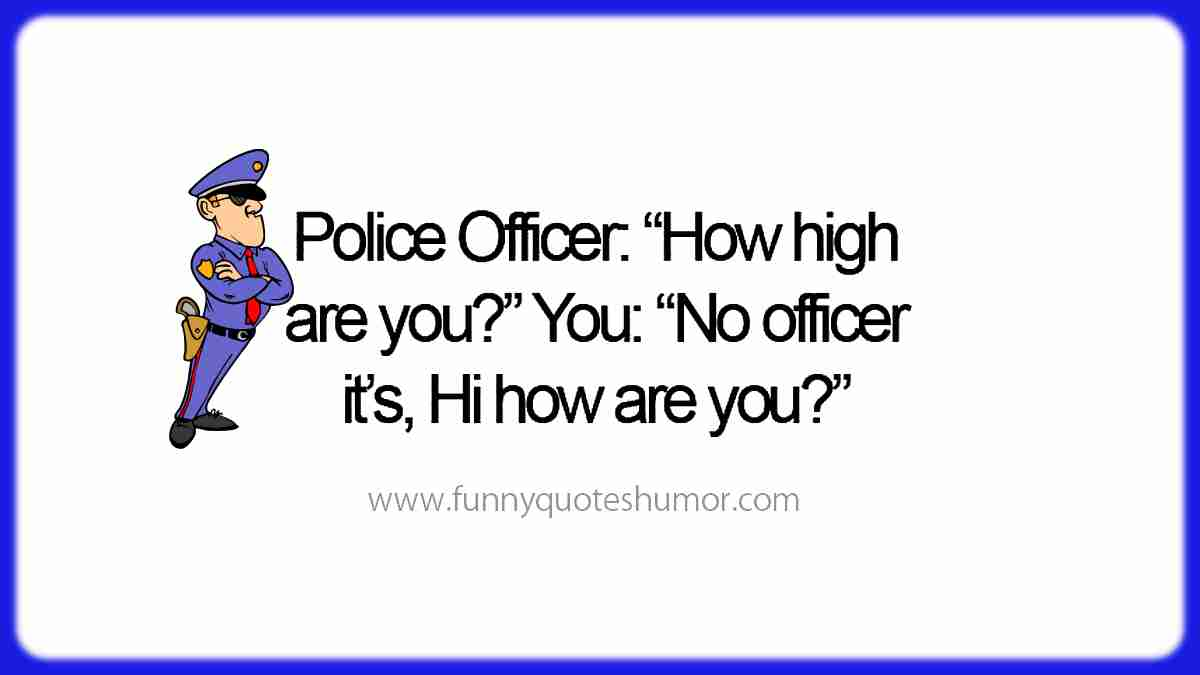 Police question funny quote