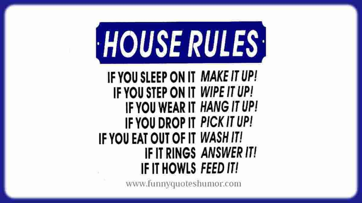 Funny house rules you must follow