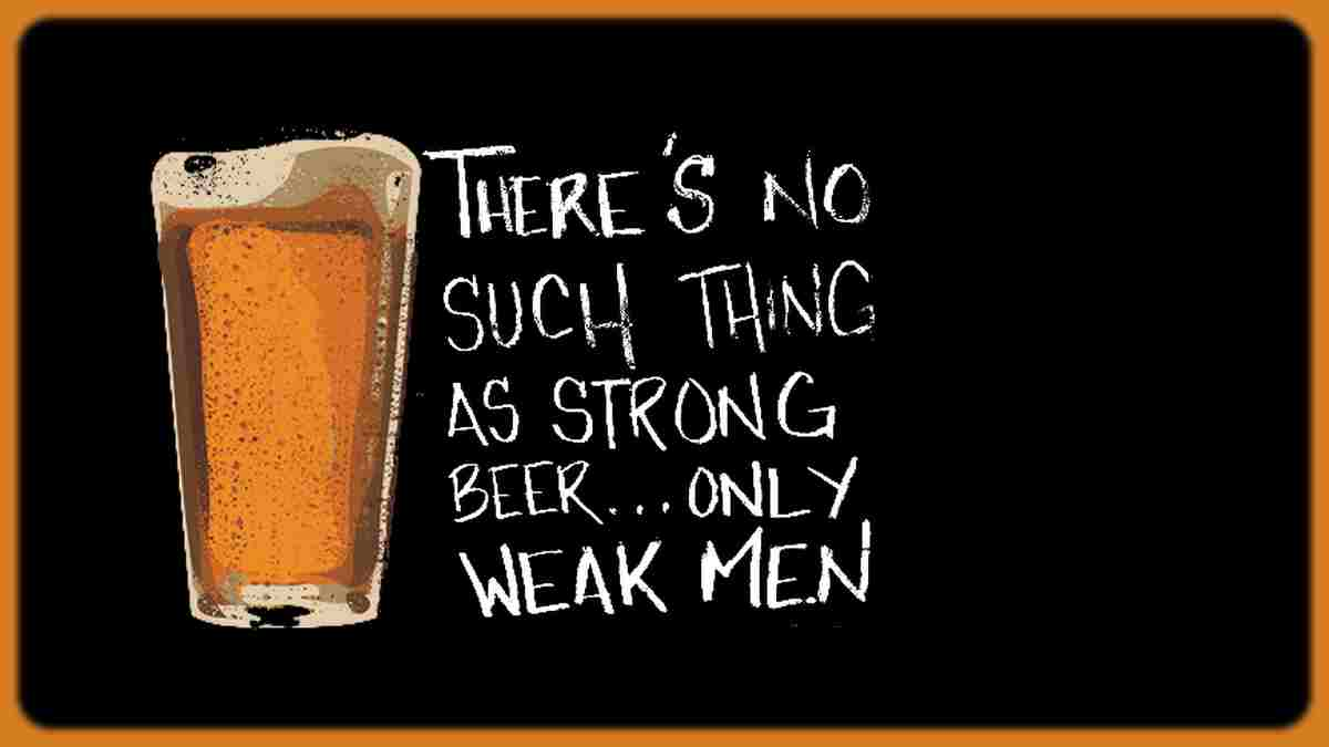Storng beer funny quote